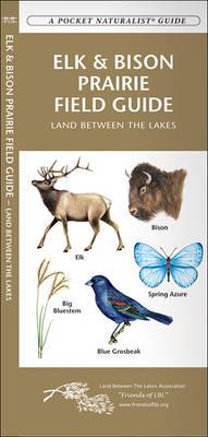 Elk & Bison Prairie Field Guide: Land Between the Lakes - Pocket Naturalist Guide Series