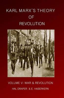 Karl Marx's Theory of Revolution: War and Revolution v. 2 (Paperback)