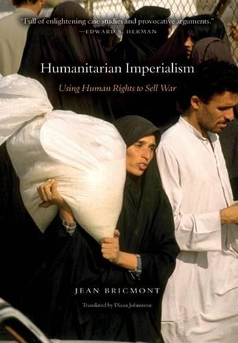 Humanitarian Imperialism: Using Human Rights to Sell War (Hardback)