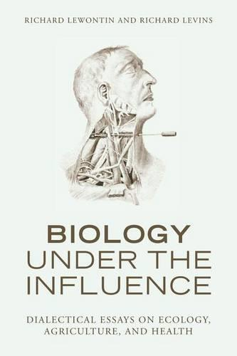 Biology Under the Influence: Dialectical Essays on the Coevolution of Nature and Society (Hardback)