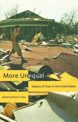 More Unequal: Aspects of Class in the United States (Hardback)