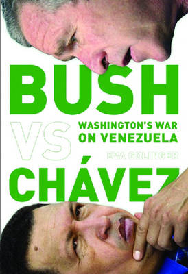 Bush Versus Chavez: Washington's War on Venezuela (Paperback)