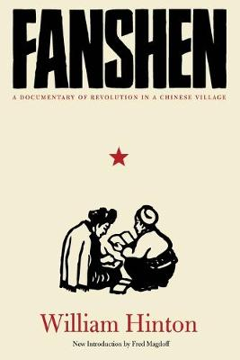 Fanshen: A Documentary of Revolution in a Chinese Village (Paperback)