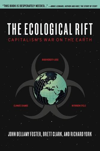The Ecological Rift: Capitalism's War on the Earth (Paperback)