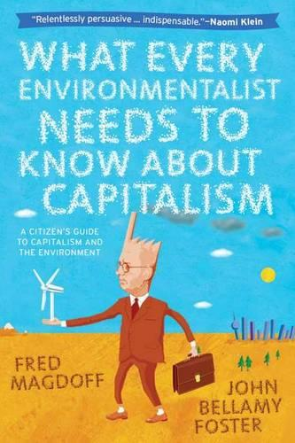 What Every Environmentalist Needs to Know About Capitalism (Hardback)
