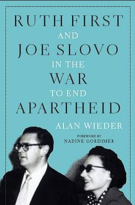 Ruth First and Joe Slovo in the War to End Apartheid (Hardback)