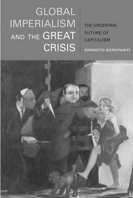 Global Imperialism and the Great Crisis: The Uncertain Future of Capitalism (Paperback)