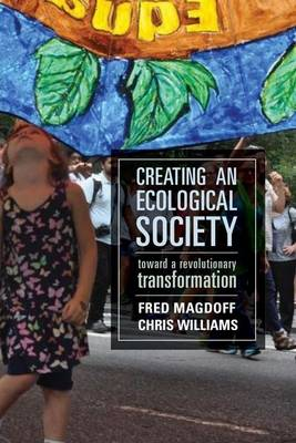 Creating an Ecological Society: Toward a Revolutionary Transformation (Paperback)