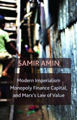 Modern Imperialism, Monopoly Finance Capital, and Marx's Law of Value: Monopoly Capital and Marx's Law of Value (Hardback)