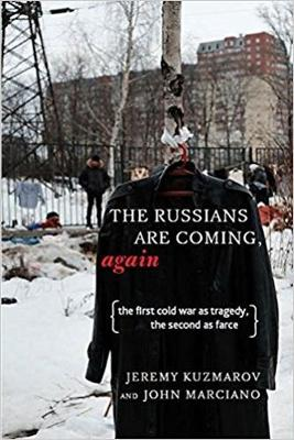 Russians Are Coming, Again: The First Cold War as Tragedy, the Second as Farce (Paperback)