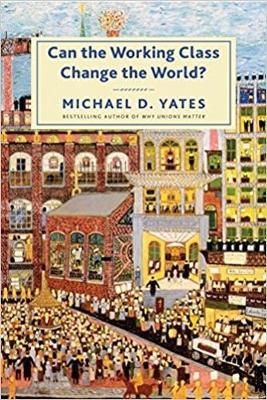 Can the Working Class Change the World? (Hardback)