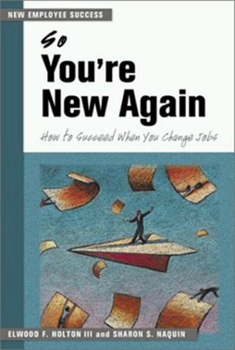 So You're New Again - How to Succeed in a New Job (Paperback)