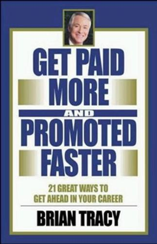 21 Great Ways to Get Paid More and Promoted Faster (Hardback)