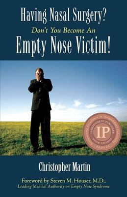 Having Nasal Surgery? Don't You Become an Empty Nose Victim! (Paperback)