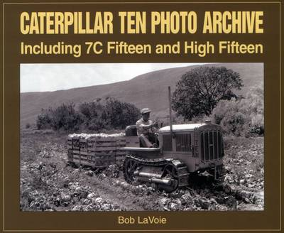 Caterpillar Ten Photo Archive: Including 7C Fifteen and High Fifteen (Paperback)