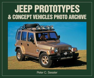 Jeep Prototypes and Concept Vehicles Photo Archive - Photo Archive (Paperback)
