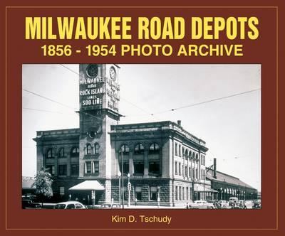Milwaukee Road Depots 1856-1954 (Paperback)