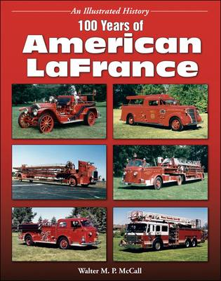 100 Years of American Lafrance: An Illustrated History (Paperback)