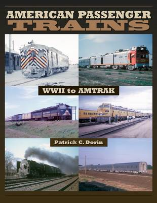 American Passenger Trains - WWII to Amtrak (Paperback)