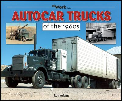 Autocar Trucks of the 1960s At Work (Paperback)
