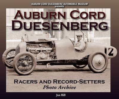 Auburn Cord Duesenberg: Racers and Record Setters Photo Archive (Paperback)
