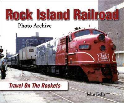 Rock Island Railroad Photo Archive: Travel on the Rockets (Paperback)