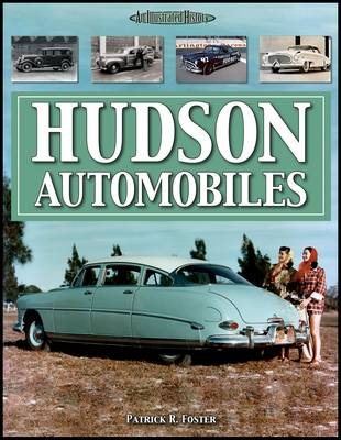 Hudson Automobiles: An Illustrated History (Paperback)