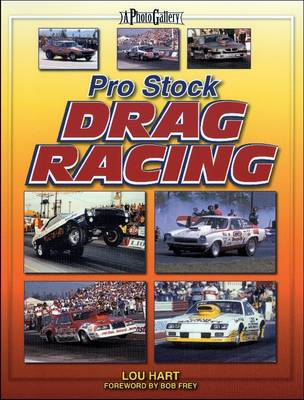 Pro Stock Drag Racing: A Photo Gallery (Paperback)