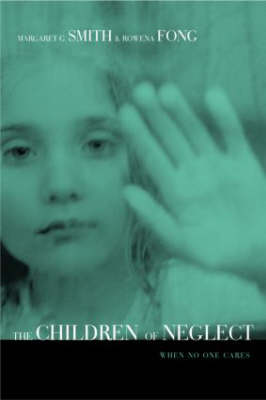 Children of Neglect: When No One Cares (Hardback)
