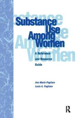 Substance Use Among Women: A Reference and Resource Guide (Hardback)