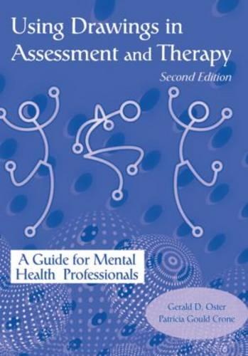Using Drawings in Assessment and Therapy: A Guide for Mental Health Professionals (Hardback)