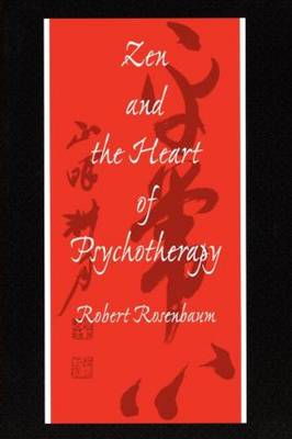 Zen and the Heart of Psychotherapy (Paperback)