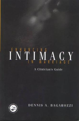 Enhancing Intimacy in Marriage: A Clinician's Guide (Hardback)