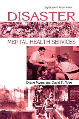 Disaster Mental Health Services: A Primer for Practitioners - Psychosocial Stress Series (Hardback)