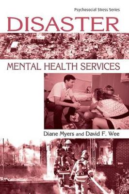 Disaster Mental Health Services: A Primer for Practitioners - Psychosocial Stress Series (Paperback)