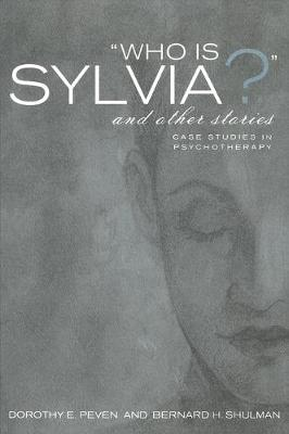 Who Is Sylvia? and Other Stories: Case Studies in Psychotherapy (Paperback)