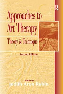Approaches to Art Therapy: Theory and Technique (Hardback)
