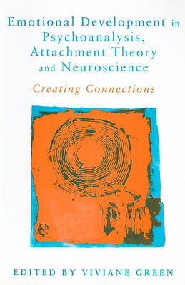 Emotional Development in Psychoanalysis, Attachment Theory and Neuroscience: Creating Connections (Paperback)
