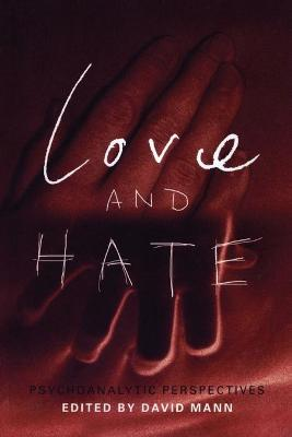Love and Hate: Psychoanalytic Perspectives (Paperback)