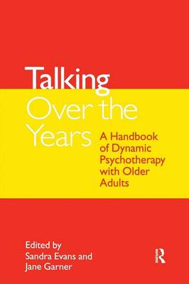 Talking Over the Years: A Handbook of Dynamic Psychotherapy with Older Adults (Paperback)