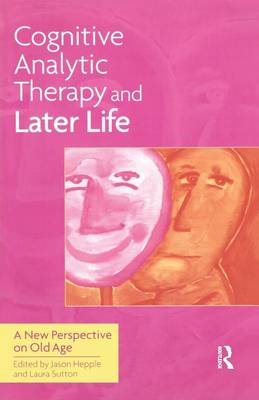 Cognitive Analytic Therapy and Later Life: New Perspective on Old Age (Paperback)