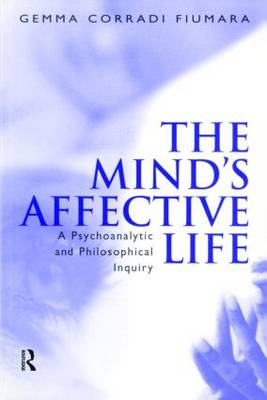 The Mind's Affective Life: A Psychoanalytic and Philosophical Inquiry (Paperback)