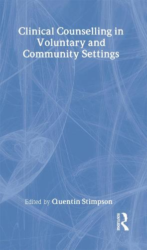Clinical Counselling in Voluntary and Community Settings - Clinical Counselling in Context (Hardback)