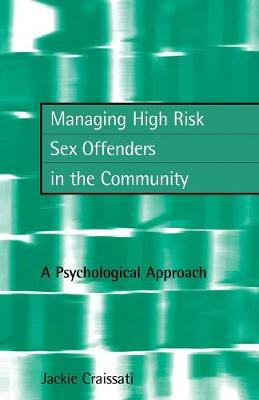 Managing High Risk Sex Offenders in the Community: A Psychological Approach (Paperback)