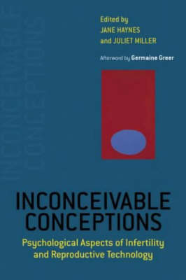 Inconceivable Conceptions: Psychological Aspects of Infertility and Reproductive Technology (Paperback)