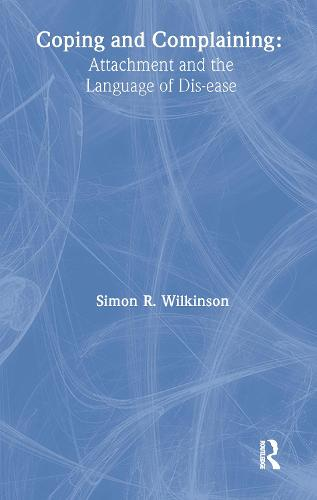Coping and Complaining: Attachment and the Language of Disease (Paperback)