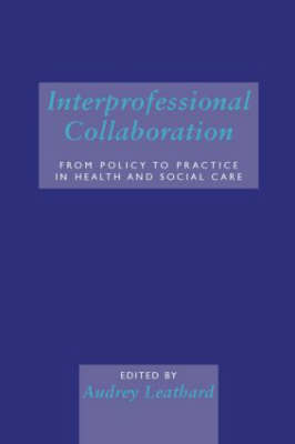 Interprofessional Collaboration: From Policy to Practice in Health and Social Care (Paperback)