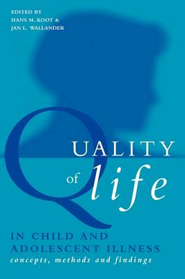 Quality of Life in Child and Adolescent Illness: Concepts, Methods and Findings (Paperback)