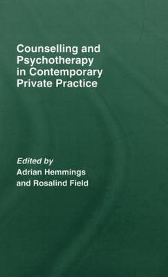 Counselling and Psychotherapy in Contemporary Private Practice (Hardback)
