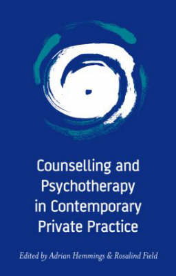 Counselling and Psychotherapy in Contemporary Private Practice (Paperback)